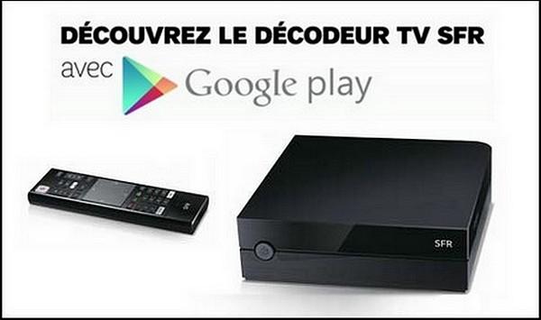 Sfr lance une box sous android 4 2 avec google play - Tv avec decodeur satellite integre ...