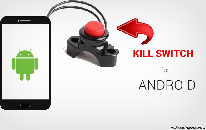 Kill Switch Android