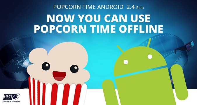 popcorn time android mode hors ligne