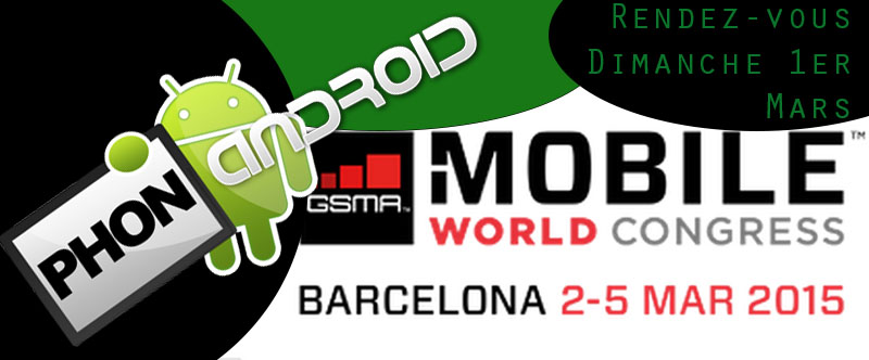 mwc 2015 programme phonandroid