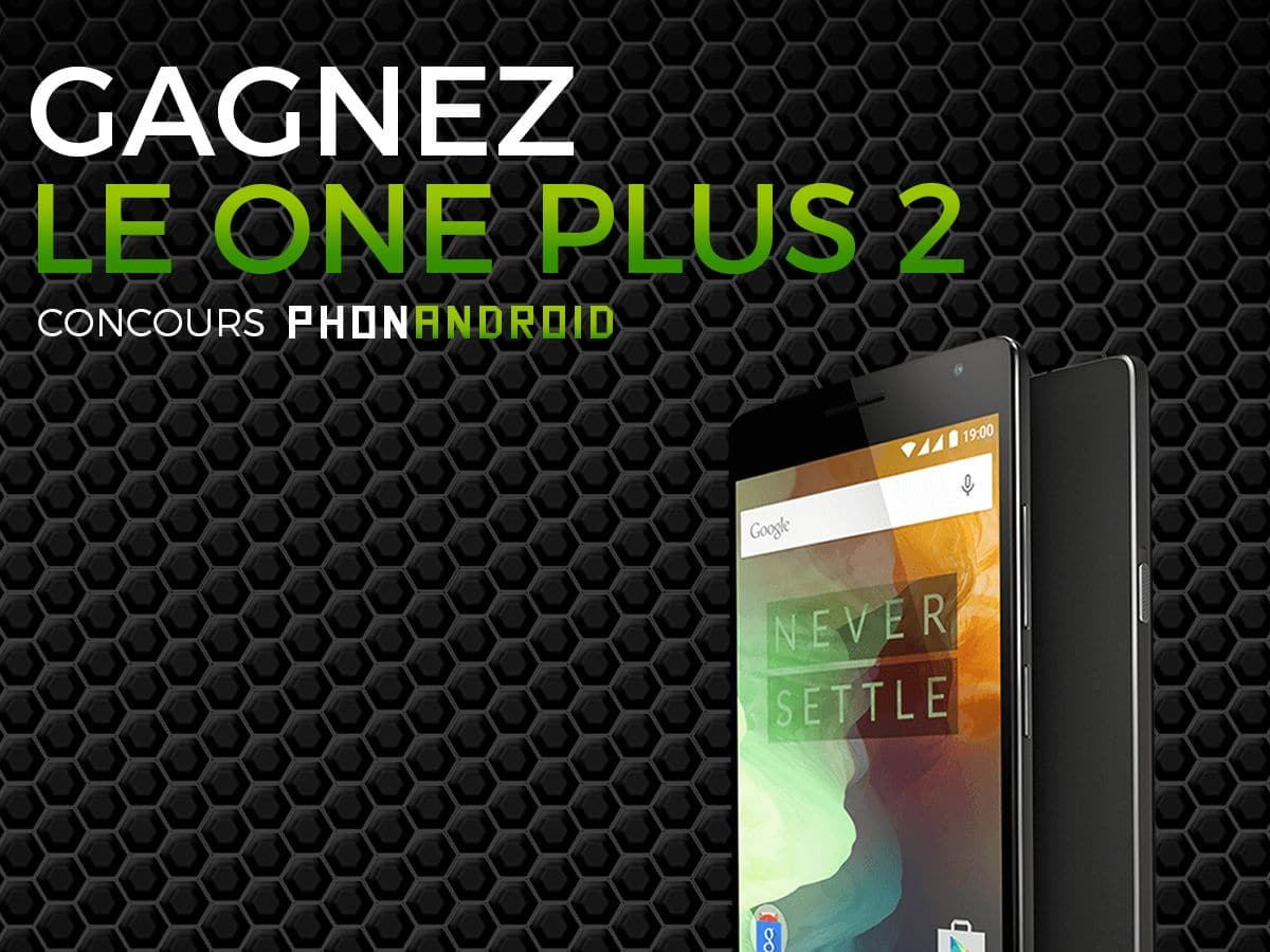 concours gagner oneplus 2 phonandroid