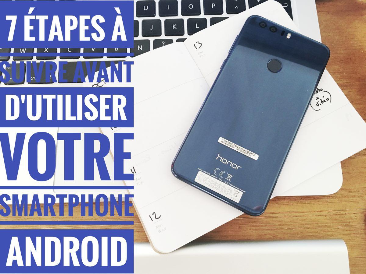 etapes nouveau smartphone android