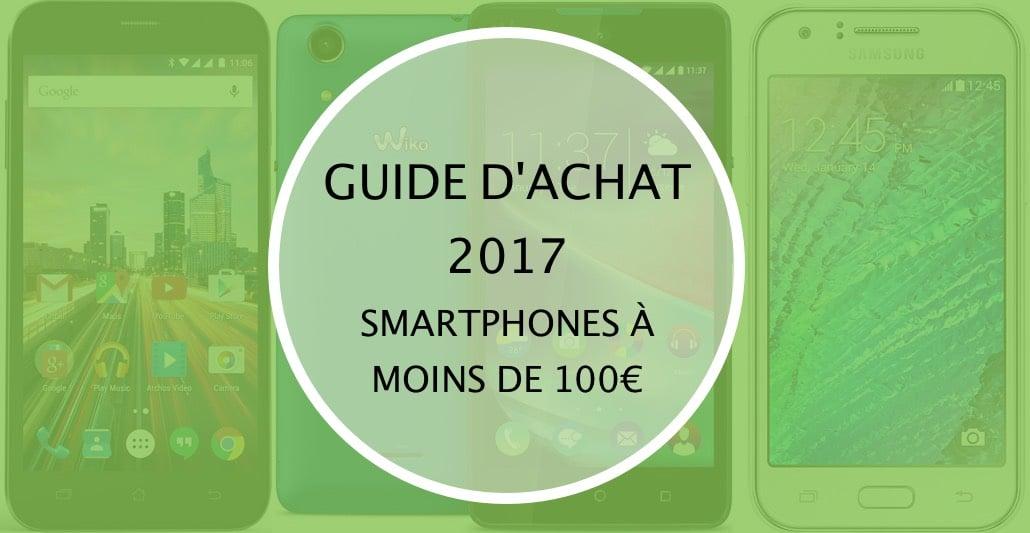 Meilleurs smartphones Android à moins de 100 euros en 2018
