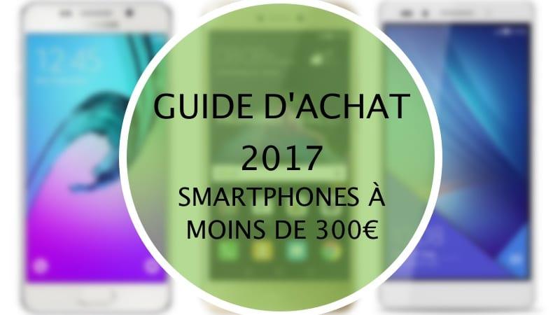 guide d 39 achat des meilleurs smartphones moins de 300 euros en 2017. Black Bedroom Furniture Sets. Home Design Ideas