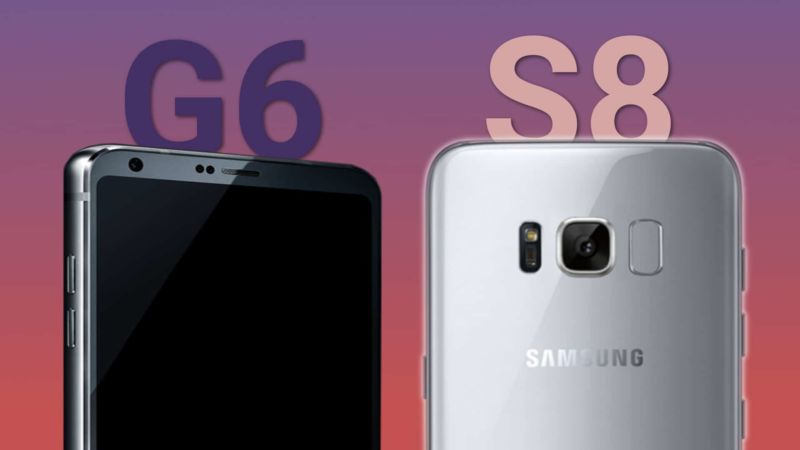 galaxy S8 vs lg G6 preuve supériorité samsung