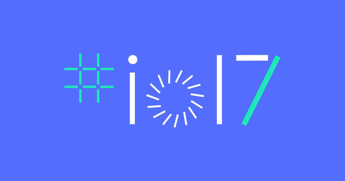google I/O 2017 annonces attendues