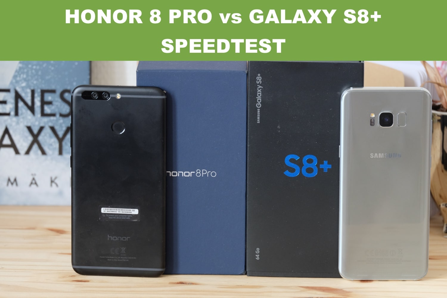 Honor 8 Pro VS Galaxy S8