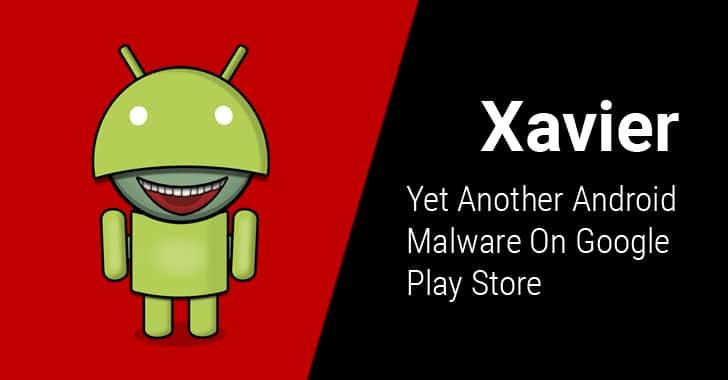 xavier, malware, android, logiciel malveillant
