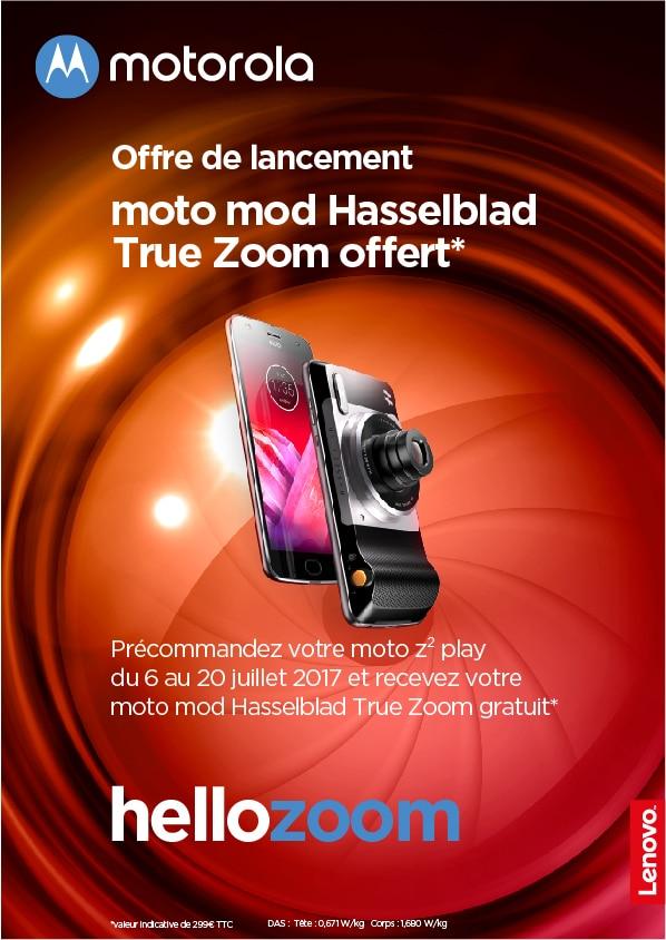 moto z2 play motorola hasselblad true zoom offre de lancement
