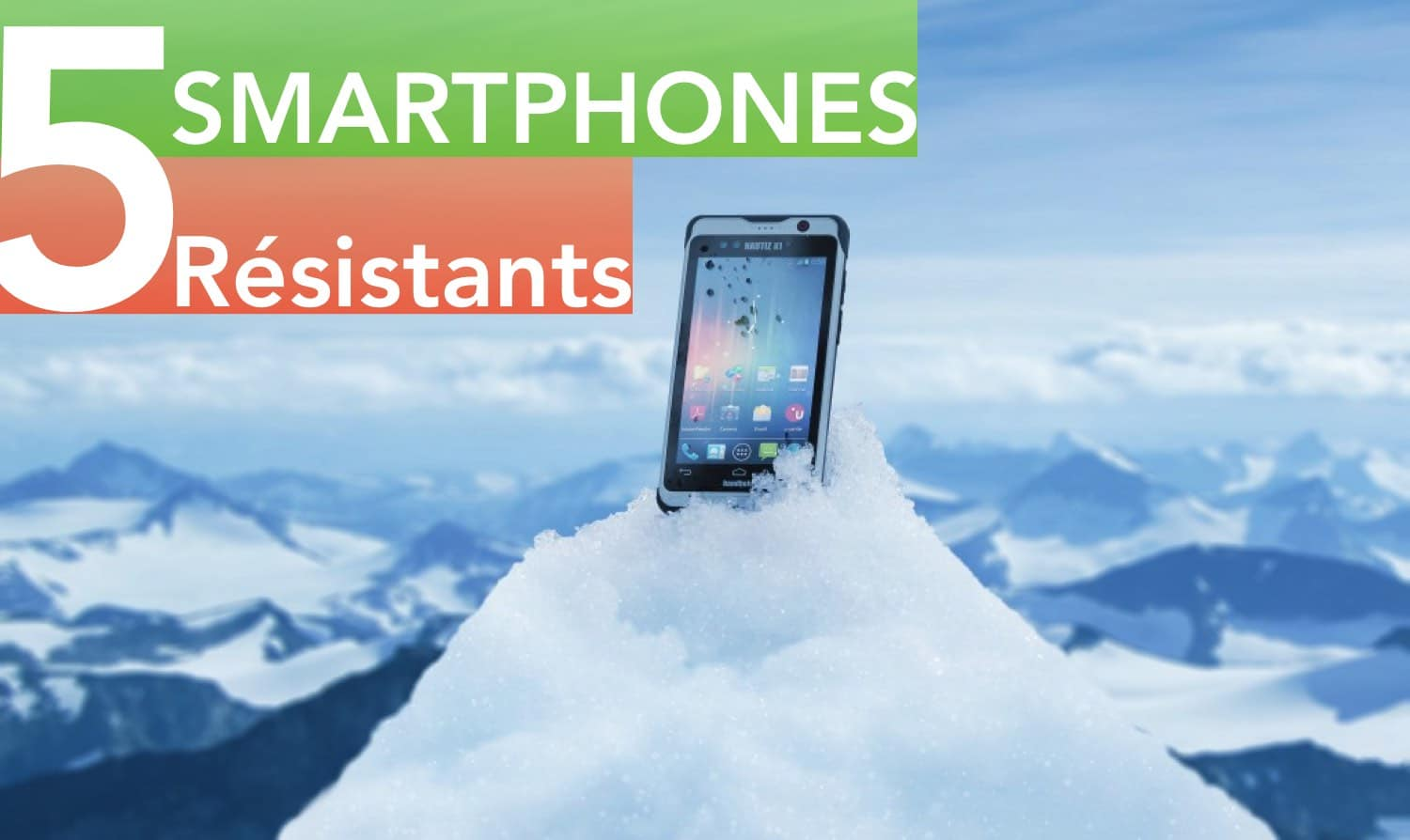 smartphones android conditions extrêmes
