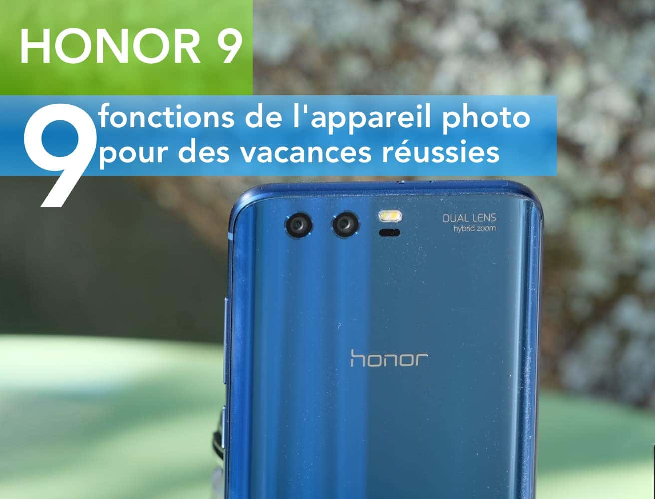 honor 9 appareil photo vacances