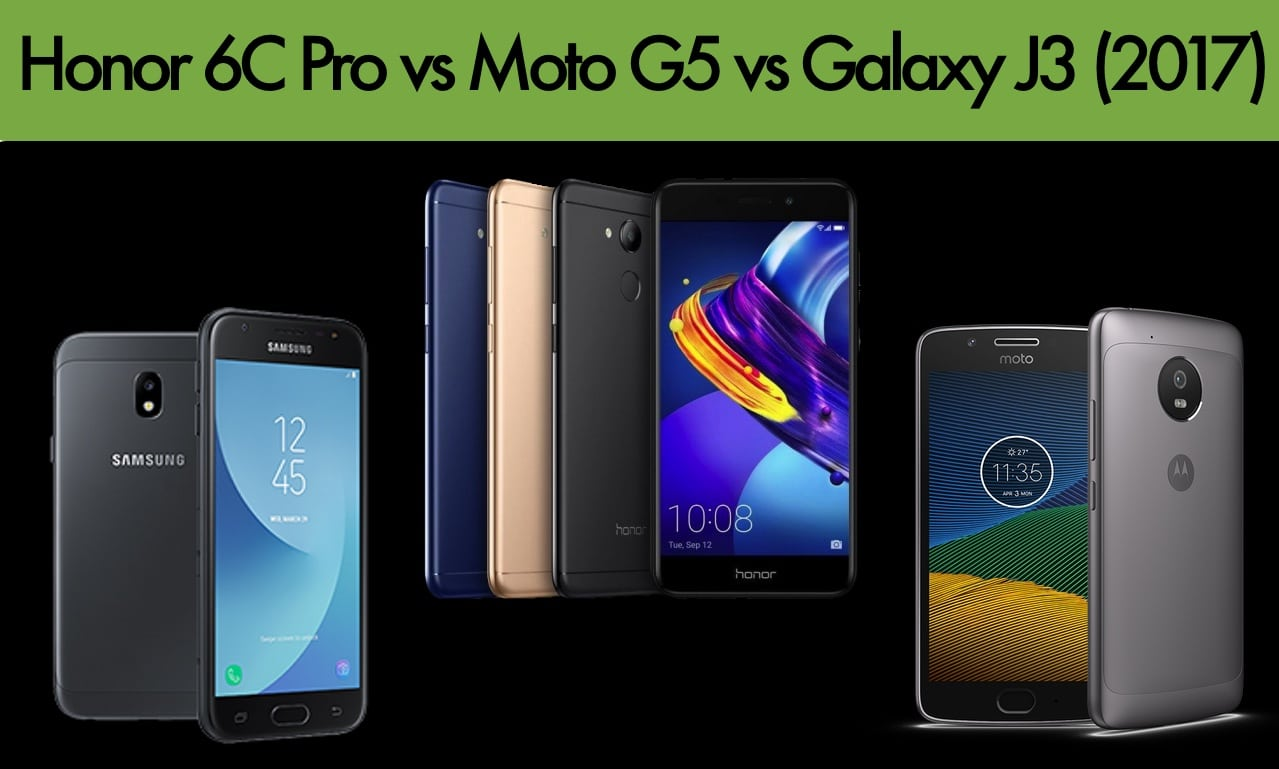 honor 6c pro vs moto g5 vs galaxy j3