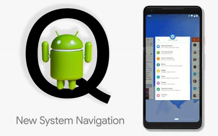 Android Q : Google envisage de supprimer le bouton précédent